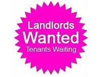 LANDLORDS WE WANT YOUR PROPERITES Large 4/5 plus (6-10+) BED PROPERTIES WANTED