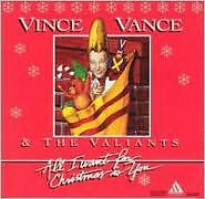 VINCE VANCE - ALL I WANT FOR CHRISTMAS IS YOU - CD - Sealed