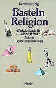 Basteln Religion. Werkstattbuch für Kindergarten,... | Buch | Zustand akzeptabel