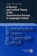 FRANS VON COETSEM - A GENERAL AND UNIFIED THEORY OF THE TRANSMISSION PROCESS IN