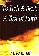To Hell & Back: A Test of Faith by V L. Parker
