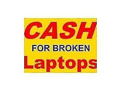$$$ CASH FAST $$$ - Working or Broken Laptops - REPAIRS