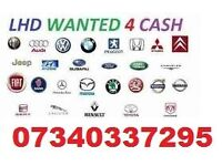 WANTED ALL LEFT HAND DRIVE CARS VANS MPVS 4X4 ** LHD ** CASH BUYER ** ANY AGE / CONDITION ** DVLA**