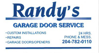 RANDY'S GARAGE DOOR SERVICE (WEEKEND SERVICE ) 204-782-0110.