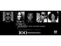 FRIDAY'S AT 100 WARDOUR ST MKM PRESENTS SPIRIT OF HOUSE