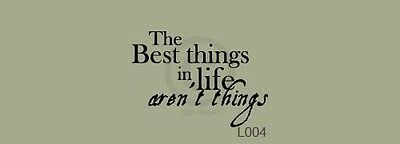 L004 The Best Things In Life Aren't Things Vinyl Wall Decal Art