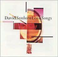 Love Songs - Sanborn, David - CD New Sealed