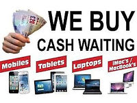 WANTED USED MOBILE PHONES, LAPTOPS,TABLET ,IPAD, IMAC, GAMES,PS3/4,XBOX