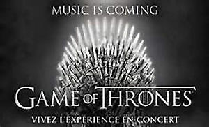 GAMES OF THRONE CENTRE BELL 3 MARS 4 BILLETS 1ÈRE RANGÉE