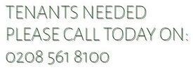 UB3 UB4 UB7 UB8 UB10 TENANTS NEEDED PLEASE CALL TODAY ON: 0208 561 8100