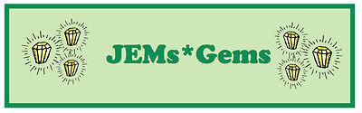 JEMs*Gems