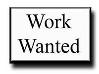 WORK WANTED ASAP