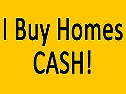 WE BUY HOUSES AS IS, CLOSE QUICKLY, ALL CASH