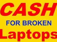 CASH FOR BROKEN LAPTOPS *INSTANT CASH SAME DAY*