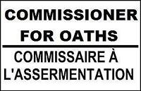 Do you need a Commissioner for Oaths? Only $10. Why pay more?