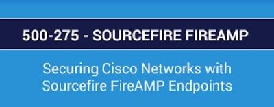 500 275 Securing Cisco Networks With Sourcefire Fireamp Endpoints 300 Q A Dumps