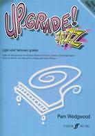 UP GRADE JAZZ PIANO Grades 2-3 Wedgwood