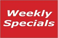 Specials for the week  !