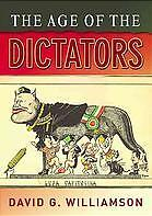 The Age of the Dictators: A Study of the European Dictatorships: