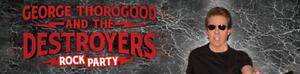 ★George Thorogood and The Destroyers TUEApr 24  8:00PM★