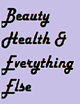 Beauty Health and Everything Else