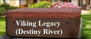 Couvert de spa viking Legacy ( Destiny River ) - 65% de Rabais  - couvercle isoler pour le Quebec