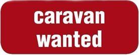 WANTED CHEAP CARAVAN