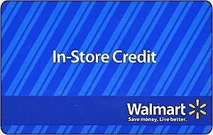 Walmart Gift Cards / Store Credit