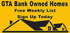 GTA BANK OWNED HOMES!! FREE WEEKLY LIST!!