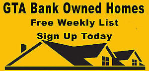 GTA BANK OWNED HOMES!! FREE WEEKLY LIST!!