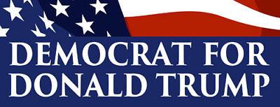 3x9 inch DEMOCRAT FOR DONALD TRUMP Bumper Sticker - us conservative USA dem jobs