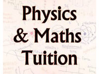 TUITION - PHYSICS AND MATHS (GCSE and A-Levels)