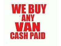 Cash Waiting.. Wanted all Vans, Cars Trucks,4x4s and Motorhomes. Any condition.