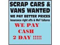 07340337295 wanted we buy any car no mot no log book cash 4 cars car van for cash buy your scrap