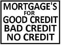 Mortgages for Good or Bad Credit!
