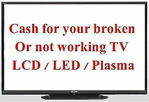 Sell me your broken TV , not working TV, in need of repair TV