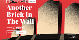 Opéra de Mtl: Another Brick in the the Wall (2 billets Parterre)