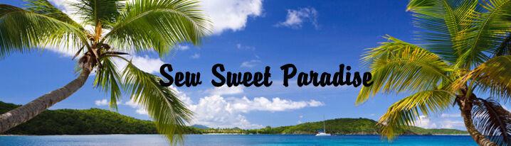 Sew Sweet Paradise