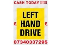 WANTED LHD LEFT HAND DRIVE CARS VANS TRUCKS ANY AGE / CONDITION CASH BUYER