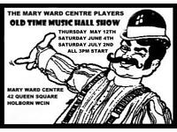 Old Time Music Hall Show. Bloomsbury Sat 2nd July 3pm!