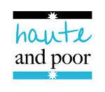 Haute and Poor