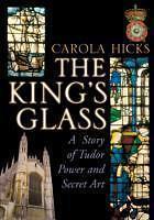 HICKS,CAROLA-KING`S GLASS, THE BOOK NEU