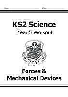 KS2-Science-Year-Five-Workout-Forces-amp-Mechanical-Devices-von-CGP-Books