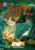 Surgery Through Time von Anne Rooney (2013, Taschenbuch)