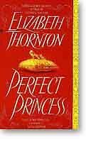 The Perfect Princess - Bestselling Elizabeth Thornton