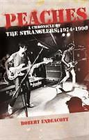 Peaches: a Chronicle of The Stranglers, 1974-1990 von Robert Endeacott (2014,...