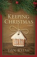 Walsh  Dan-Keeping Christmas  BOOKH NEU