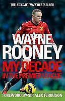 Wayne Rooney: My Decade In The Premier League von Wayne Rooney (2013,...