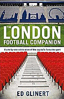 The London Football Companion - Site-by-site celebration of the favourite sport