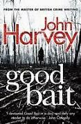 John Harvey Good Bait